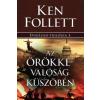 Ken Follett Az örökkévalóság küszöbén
