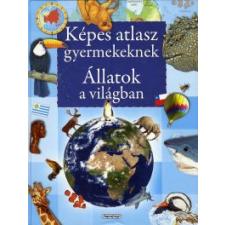 KÉPES ATLASZ GYERMEKEKNEK - ÁLLATOK A VILÁGBAN gyermek- és ifjúsági könyv