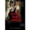 Kim Harrison HARRISON, KIM - THE GOOD, THE BAD, AND THE UNDEAD - A JÓ, A ROSSZ ÉS AZ ÉLÕHALOTT - FÛZÖTT