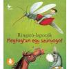 Kolibri Kiadó Gróh Ilona: Megfogtam egy szúnyogot - Ringató-lapozók 3.