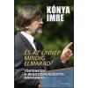 Kónya Imre KÓNYA IMRE - ...ÉS AZ ÜNNEP MINDIG ELMARAD? - TÖRTÉNETEK A RENDSZERVÁLTÁSTÓL NAPJAINKIG