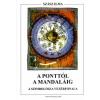 Könyvfakasztó Kiadó A ponttól a mandaláig - A szimbológia vezérfonala