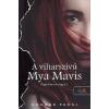 Könyvmolyképző Kiadó A viharszívű Mya Mavis - Pippa Kenn-trilógia 2.