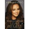 Könyvmolyképző Kiadó Leah Remini: A bajkeverő - Túlélni Hollywoodot és a szcientológiát