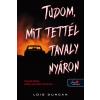 Könyvmolyképző Kiadó Lois Duncan-Tudom, ?mit tettél tavaly nyáron (Új példány, megvásárolható, de nem kölcsönözhető!)