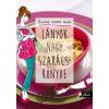 Könyvmolyképző Kiadó Marianne Dupuy-Sauze: Lányok nagy szakácskönyve