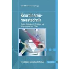 Koordinatenmesstechnik – Albert Weckenmann,Bernd Gawande idegen nyelvű könyv