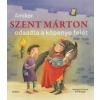 Korda Kiadó Marlene Fritsch - Elli Bruder: Amikor Szent Márton odaadta a köpenye felét