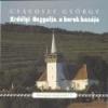 Kortárs Erdélyi-Hegyalja, a borok hazája - Csávossy György