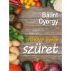 Kossuth Kiadó Dr. Bálint György-Minden héten szüret (Új példány, megvásárolható, de nem kölcsönözhető!)