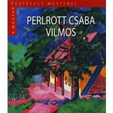 Kossuth Kiadó; Magyar Nemzeti Galéria Boros Judit: Perlrott Csaba Vilmos - A magyar festészet mesterei II. sorozat 12. kötet művészet