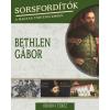 Kossuth Kiadó Oborni Teréz: Bethlen Gábor - Sorsfordítók a magyar történelemben