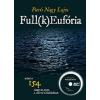 Kossuth Kiadó Parti Nagy Lajos: Full(k)Eufória (CD melléklettel) - Mind a 154 magyar mese a szerző előadásában