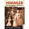 Kossuth Kiadó Zrt. Michael Wildt - Katrin Himmler: Himmler - Egy tömeggyilkos magánélete
