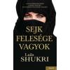 Kossuth Laila Shukri - Sejk felesége vagyok (Új példány, megvásárolható, de nem kölcsönözhető!)
