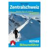 Közép-Svájc sítúrakalauz / Zentralschweiz Skitourenführer / Bergverlag Rother
