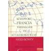 KÖZGAZDASÁGI ÉS JOGI Középfokú francia társalgási és külkereskedelmi nyelvkönyv
