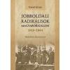 Kronosz Kiadó Jobboldali radikálisok Magyarországon 1919-1944 - Tanulmányok, dokumentumok