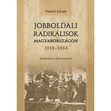 Kronosz Kiadó Jobboldali radikálisok Magyarországon 1919-1944 - Tanulmányok, dokumentumok történelem