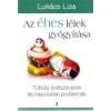 Kulcslyuk Az éhes lélek gyógyítása - Lukács Liza