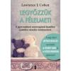 Kulcslyuk Kiadó Lawrence J. Cohen: LEGYŐZZÜK A FÉLELMET!