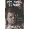 Kurdo Baksi STIEG LARSSON, MY FIREND