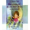 L. Molnár Edit Mese a kislányról, aki nem akart felnőni - és más történetek