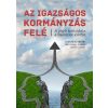 Lakner Zoltán; Bíró-Nagy András BÍRÓ-NAGY ANDRÁS, LAKNER ZOLTÁN - AZ IGAZSÁGOS KORMÁNYZÁS FELÉ
