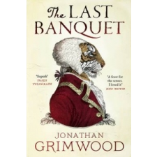 Last Banquet – Jonathan Grimwood idegen nyelvű könyv