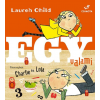 Lauren Child CHILD, LAUREN - EGY VALAMI - FÛSZEREPBEN CHARLIE ÉS LOLA