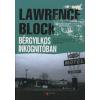 Lawrence Block BÉRGYILKOS INKOGNITÓBAN