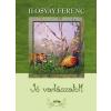 Lazi Könyvkiadó Ilosvay Ferenc: Jó vadászatot!