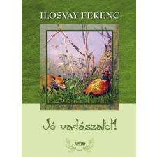 Lazi Könyvkiadó Ilosvay Ferenc: Jó vadászatot! horgászkiegészítő