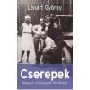 Lénárt György LÉNÁRT GYÖRGY - CSEREPEK - MAGYAR ZSIDÓSÁGOM TÖRÉNETE - ÜKH 2016