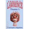 Leslie L. Lawrence THUMO 1-2. /A SZRINPÓK VÖLGYÉBEN