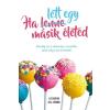 Lettero Kiadó Kft. Liz Fenton és Lisa Steinke - Ha lett egy másik életed (Új példány, megvásárolható, de nem kölcsönözhető!)