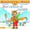 Liane Schneider, Eva Wenzel-Bürger BORI ELŐSZÖR ÜL REPÜLŐN - BARÁTNŐM BORI