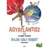 Libri Könyvkiadó Dolák-Saly Robert: Agyatlantisz, avagy az ember tragédia - Dolák-Saly Róbert gumiverzuma
