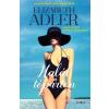 Libri Könyvkiadó Elizabeth Adler: Halál a tóparton