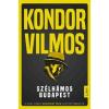 Libri Könyvkiadó Kondor Vilmos: Szélhámos Budapest