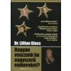 Lillian, dr. Glass HOGYAN VONZZUNK BE NAGYSZERŰ EMBEREKET?