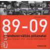 Lobenwein Norbert 89-09, A RENDSZERVÁLTÁS PILLANATAI /50 SZEMTANÚ - 50 TÖRTÉNET - 50 FOTÓ