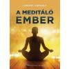 Lóránt Gergely A meditáló ember