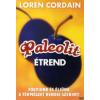 Loren, dr. Cordain PALEOLIT ÉTREND - FOGYJUNK ÉS ÉLJÜNK  A TERMÉSZET RENDJE SZERINT