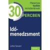 Lothar Seiwert SEIWERT, LOTHAR - IDÕMENEDZSMENT - HASZNOS TUDÁS 30 PERCBEN