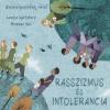 Louise Spilsbury, Hanane Kai Beszélgessünk róla! - Rasszizmus és intolerancia