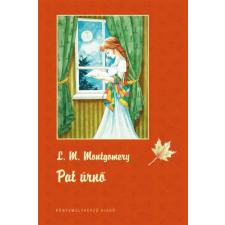 Lucy Maud Montgomery MONTGOMERY, LUCY MAUD - PAT ÚRNÕ - FÛZÖTT gyermek- és ifjúsági könyv