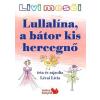 Lullalina, a bátor kis hercegnő