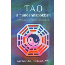 Lunarimpex Kiadó Tao a mindennapokban - Az önmegismerés erőlködésmentes ösvénye (9786156042026)* tankönyv
