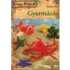 Madaras Kata GYURMÁZÁS /SZÍNES ÖTLETEK 77.